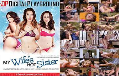 My Wifes Hot Sister : Aubrey Sinclair, Chanel Preston, Eva Lovia, Keisha Grey, Reagan Foxx